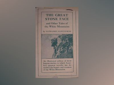 Ljudboken The great stone face and other tales of the White Mountains av Nathaniel Hawthorne