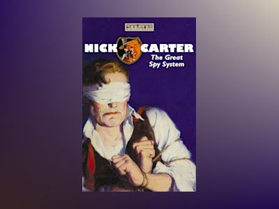 Ljudbok Nick Carter - The Great Spy System