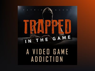 Ljudbok Trapped in the game: a video game addiction