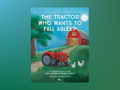 Ljudboken The Tractor Who Wants to Fall Asleep : A New Way of Getting Children to Sleep