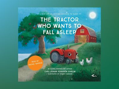 Ljudbok The Tractor Who Wants to Fall Asleep : A New Way of Getting Children to Sleep (UK female reader)