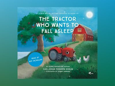 Ljudbok The Tractor Who Wants to Fall Asleep : A New Way of Getting Children to Sleep (UK male reader)
