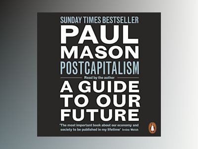 Ljudbok PostCapitalism: A Guide to Our Future