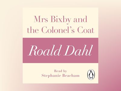 Ljudbok Mrs Bixby and the Colonel's Coat (A Roald Dahl Short Story)