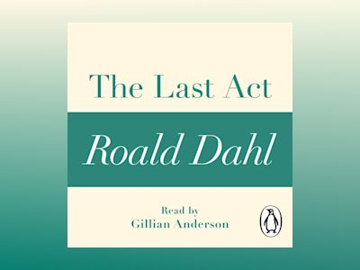 Ljudbok The Last Act (A Roald Dahl Short Story)