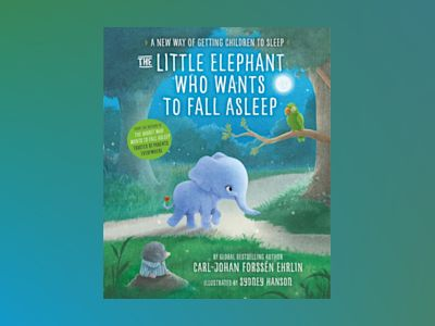 Ljudbok The Little Elephant Who Wants to Fall Asleep: A New Way of Getting Children to Sleep