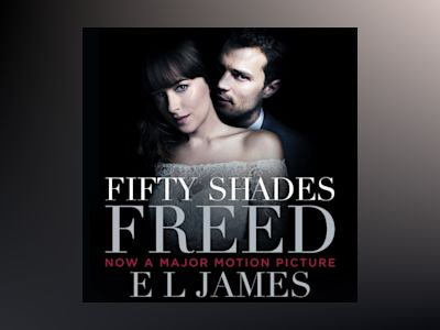 Ljudbok Fifty Shades Freed: Book 3 of the Fifty Shades trilogy