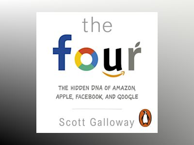 Ljudboken The Four: The Hidden DNA of Amazon, Apple, Facebook and Google