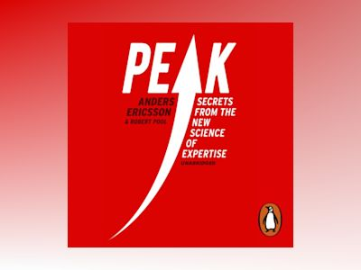 Ljudbok Peak: Secrets from the New Science of Expertise