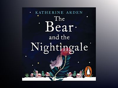 Ljudbok The Bear and The Nightingale: (Winternight Trilogy)