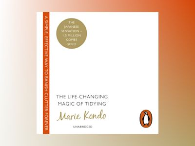 Ljudboken The Life-Changing Magic of Tidying: A simple, effective way to banish clutter forever