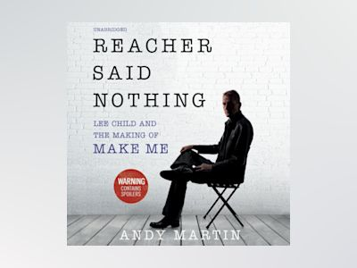 Ljudbok Reacher Said Nothing: Lee Child and the Making of Make Me