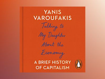 Ljudbok Talking to My Daughter About the Economy: A Brief History of Capitalism