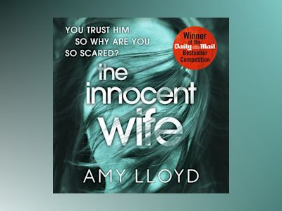 Ljudbok The Innocent Wife: A 2018 Richard and Judy Book Club pick: 'This book had me hooked' – LISA JEWELL