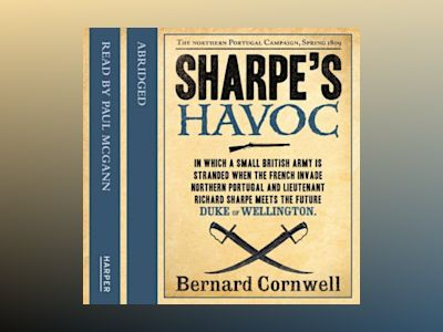 Ljudbok Sharpe's Havoc: The Northern Portugal Campaign, Spring 1809 (The Sharpe Series, Book 7)