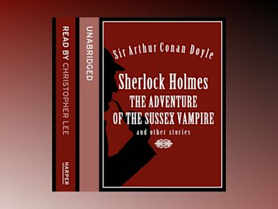Ljudbok Sherlock Holmes: the Adventure of the Sussex Vampire and Other Stories
