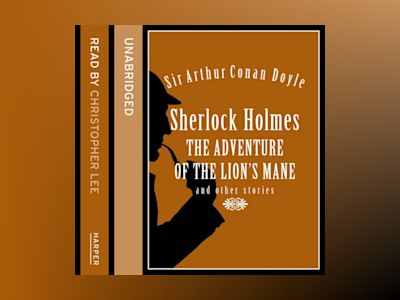 Ljudboken Sherlock Holmes: The Adventure of the Lion's Mane and Other Stories