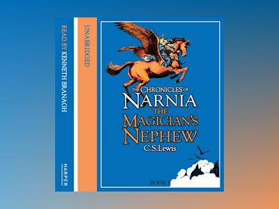 Ljudbok The Magician's Nephew (The Chronicles of Narnia, Book 1)