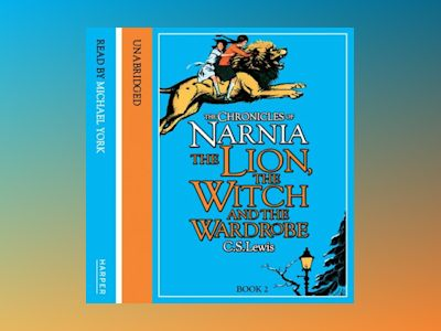 Ljudbok The Lion, the Witch and the Wardrobe (The Chronicles of Narnia, Book 2)