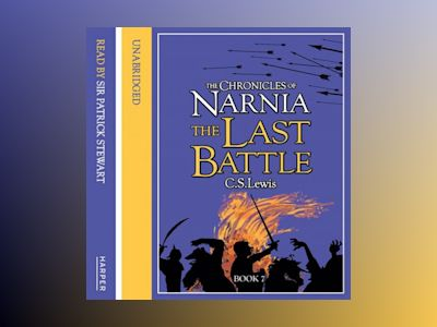 Ljudboken The Last Battle (The Chronicles of Narnia, Book 7)