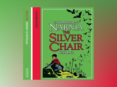 Ljudbok The Silver Chair (The Chronicles of Narnia, Book 6)