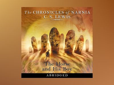 Ljudbok The Horse and His Boy (The Chronicles of Narnia, Book 3)