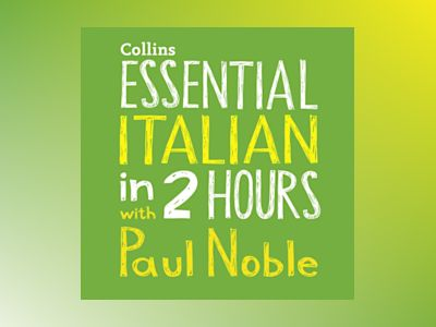 Ljudboken Essential Italian in 2 hours with Paul Noble: Your key to language success with the bestselling language coach