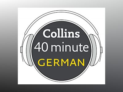 Ljudbok German in 40 Minutes: Learn to speak German in minutes with Collins