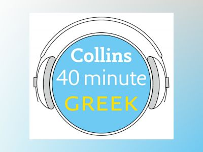 Ljudbok Greek in 40 Minutes: Learn to speak Greek in minutes with Collins