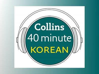 Ljudbok Korean in 40 Minutes: Learn to speak Korean in minutes with Collins