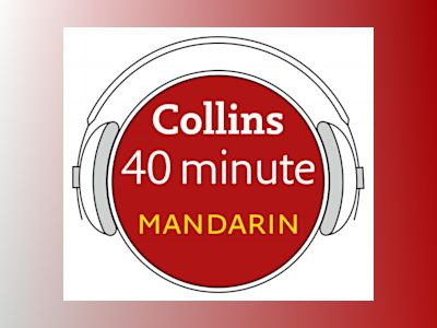 Ljudboken Mandarin in 40 Minutes: Learn to speak Mandarin in minutes with Collins