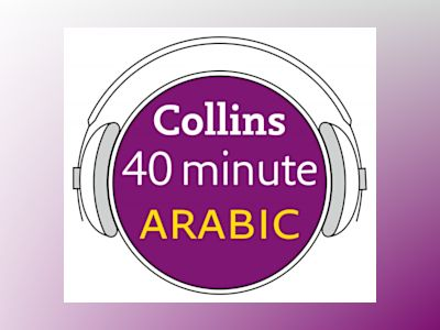 Ljudbok Arabic in 40 Minutes: Learn to speak Arabic in minutes with Collins