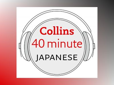 Ljudbok Japanese in 40 Minutes: Learn to speak Japanese in minutes with Collins