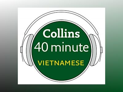 Ljudbok Vietnamese in 40 Minutes: Learn to speak Vietnamese in minutes with Collins