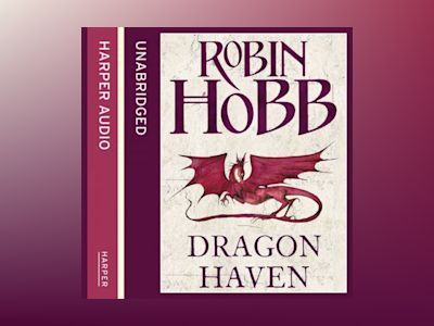 Ljudboken Dragon Haven (The Rain Wild Chronicles, Book 2)