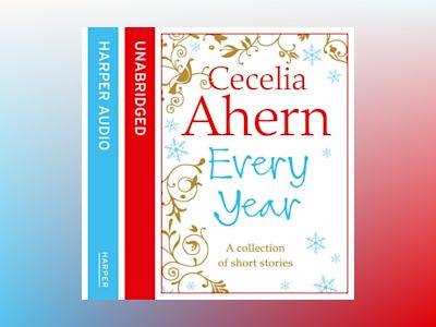 Ljudbok Cecelia Ahern Short Stories: The Every Year Collection