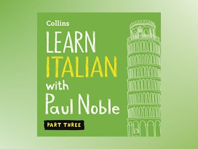Ljudbok Learn Italian with Paul Noble – Part 3: Italian made easy with your bestselling personal language coach