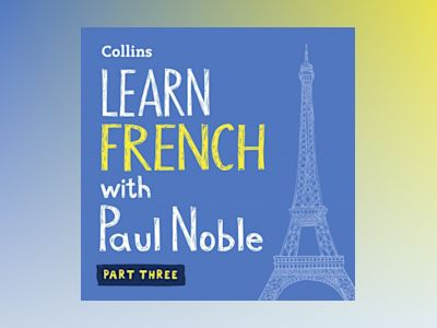 Ljudbok Learn French with Paul Noble – Part 3: French made easy with your bestselling personal language coach