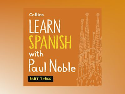 Ljudbok Learn Spanish with Paul Noble – Part 3: Spanish made easy with your bestselling personal language coach
