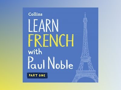Ljudbok Learn French with Paul Noble – Part 1: French made easy with your bestselling personal language coach