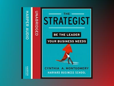 Ljudboken The Strategist: Be the Leader Your Business Needs