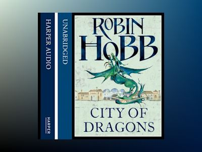 Ljudbok City of Dragons (The Rain Wild Chronicles, Book 3)