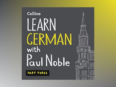 Ljudbok Learn German with Paul Noble – Part 3: German made easy with your bestselling personal language coach