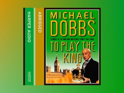 Ljudbok To Play the King (House of Cards Trilogy, Book 2)