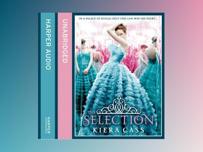 Ljudbok The Selection (The Selection, Book 1)