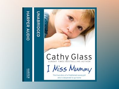 Ljudbok I Miss Mummy: The true story of a frightened young girl who is desperate to go home