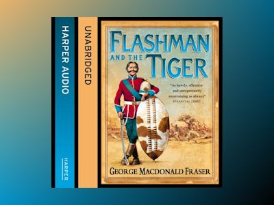 Ljudbok Flashman and the Tiger (The Flashman Papers, Book 12)