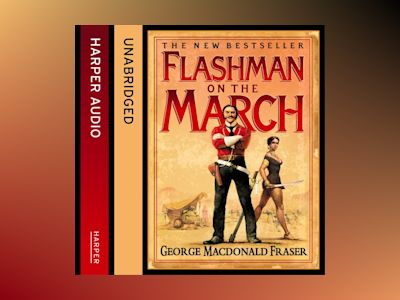 Ljudbok Flashman on the March (The Flashman Papers, Book 11)