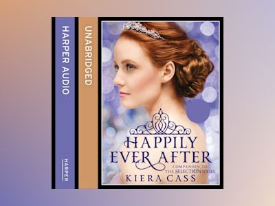 Ljudbok Happily Ever After (The Selection series)