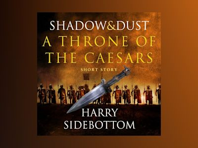 Ljudbok Shadow and Dust (A Short Story): A Throne of the Caesars Story